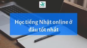 Học tiếng Nhật online ở đâu tốt nhất